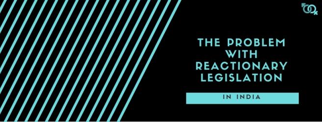 The Problem with Reactionary Legislation.jpg